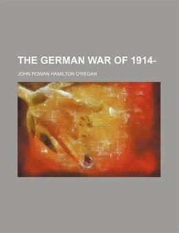Book The German War of 1914- by John Rowan Hamilton O'Regan