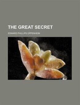 Book The Great Secret by Edward Phillips Oppenheim