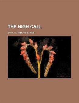 Book The High Call by Ernest Milmore Stires