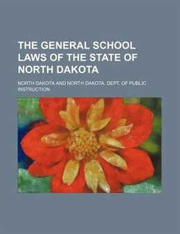 Book The General School Laws of the State of North Dakota by North Dakota