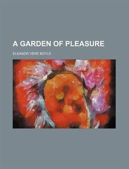 Book A Garden Of Pleasure by Eleanor Vere Boyle