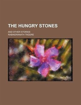 Book The hungry stones; and other stories by Rabindranath Tagore