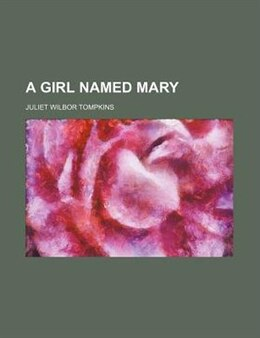 Book A Girl Named Mary by Juliet Wilbor Tompkins