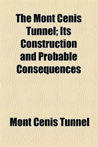 Book The Mont Cenis Tunnel by Mont Cenis tunnel