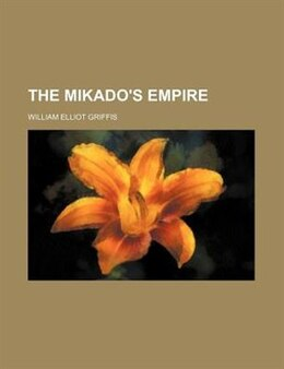Book The Mikado's Empire by William Elliot Griffis