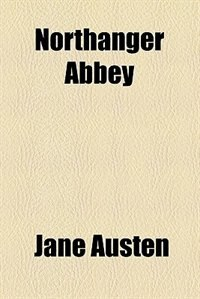 Book Northanger Abbey: Northanger Abbey by Jane Austen
