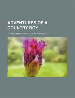 Book Adventures Of A Country Boy by Jacob Abbott