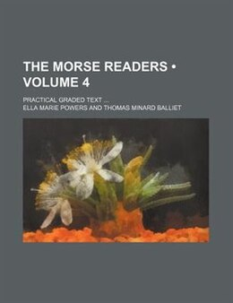 Book The Morse Readers (volume 4); Practical Graded Text by Ella Marie Powers
