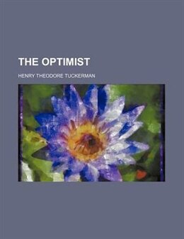 Book The Optimist by Henry Theodore Tuckerman