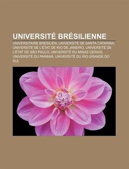 Book Université Brésilienne: Universitaire Brésilien, Université De Santa Catarina, Université De L'état… by Source: Wikipedia