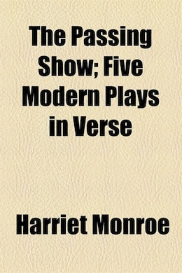 Book The Passing Show by Harriet Monroe