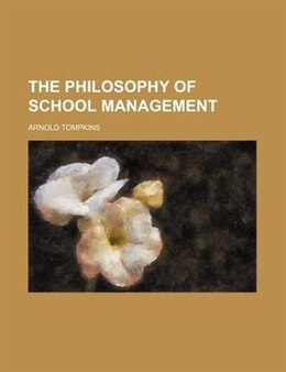 Book The Philosophy of School Management by Arnold Tompkins