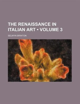 Book The Renaissance In Italian Art (volume 3) by Selwyn Brinton