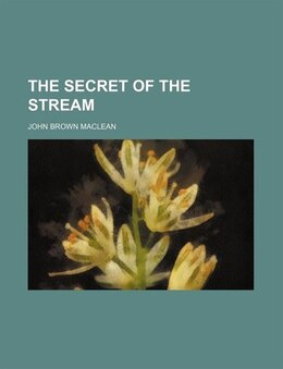 Book The Secret of the Stream by John Brown Maclean