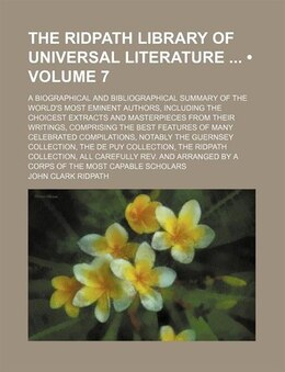 Book The Ridpath Library Of Universal Literature (volume 7); A Biographical And Bibliographical Summary… by John Clark Ridpath