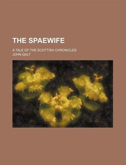 Book The Spaewife (volume 2); A Tale Of The Scottish Chronicles by John Galt