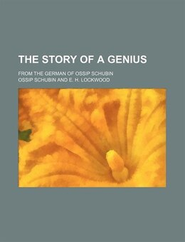 Book The Story Of A Genius; From The German Of Ossip Schubin by Ossip Schubin