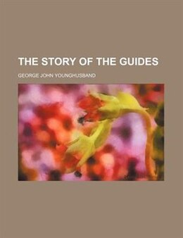 Book The Story of the Guides by George John Younghusband