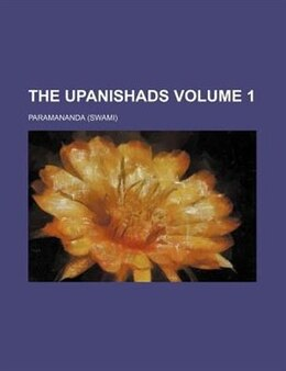 Book The Upanishads Volume 1 by Swami Paramananda