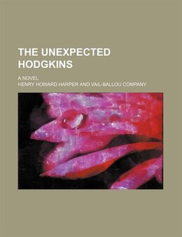 Book The Unexpected Hodgkins; A Novel by Henry Howard Harper