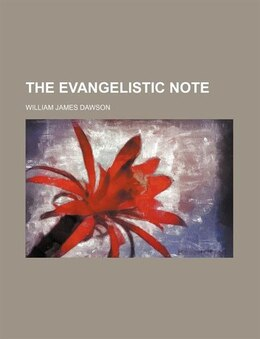 Book The evangelistic note by William James Dawson