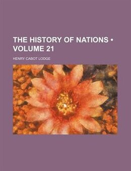 Book The History Of Nations (volume 21) by Henry Cabot Lodge