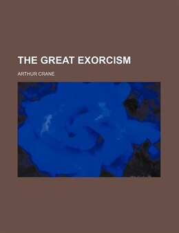 Book The great exorcism by Arthur Crane