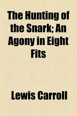 Book The Hunting of the Snark; An Agony in Eight Fits by Lewis Carroll
