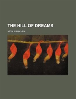 Book The hill of dreams by Arthur Machen