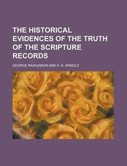 Book The Historical Evidences Of The Truth Of The Scripture Records by George Rawlinson