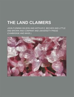 Book The land claimers by John Fleming Wilson