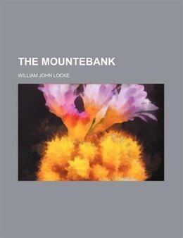 Book The mountebank by William John Locke