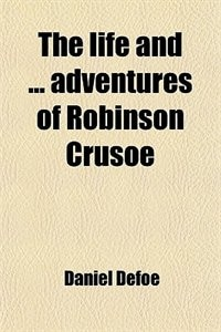 Book The life and ... adventures of Robinson Crusoe by Daniel Defoe