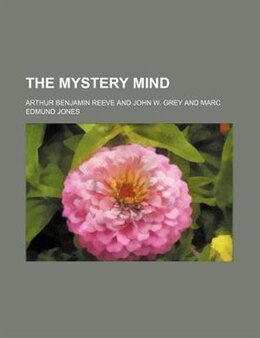 Book The mystery mind by Arthur Benjamin Reeve
