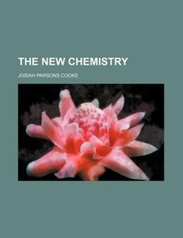 Book The new chemistry by Josiah Parsons Cooke