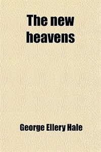 Book The new heavens by George Ellery Hale