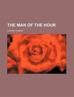 Book The man of the hour by Octave Thanet