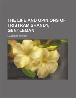 Book The life and opinions of Tristram Shandy, gentleman (v. 1-2) by Laurence Sterne