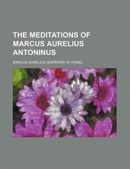 Book The Meditations of Marcus Aurelius Antoninus by Marcus Aurelius