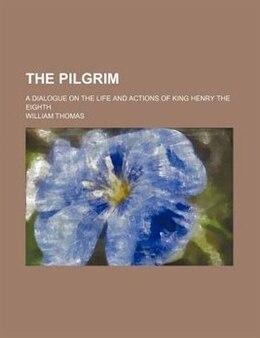 Book The pilgrim by William Thomas