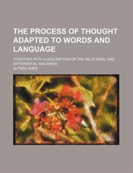 Book The process of thought adapted to words and language by Alfred Smee