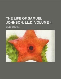 Book The life of Samuel Johnson, LL.D. (v. 4) by James Boswell
