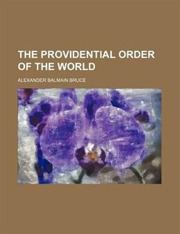 Book The providential order of the world by Alexander Balmain Bruce