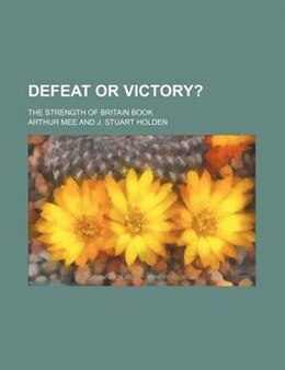 Book Defeat Or Victory?; The Strength Of Britain Book by Arthur Mee