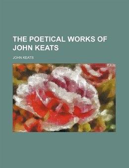 Book The Poetical Works Of John Keats by John Keats