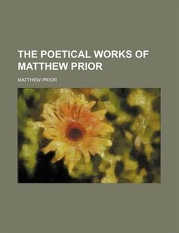 Book The poetical works of Matthew Prior by Matthew Prior