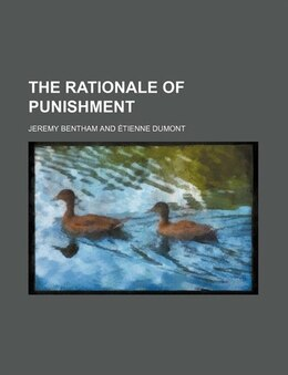 Book The rationale of punishment by Jeremy Bentham