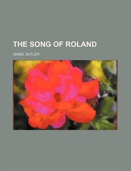 Book The song of Roland by Isabel Butler