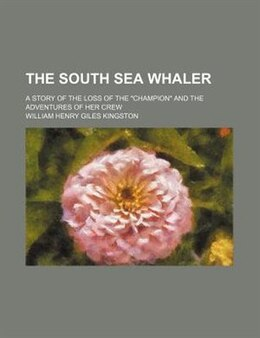 Book The south sea whaler by William Henry Giles Kingston