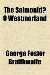 Book The salmonidæ o Westmorland by George Foster Braithwaite